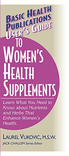 9781591200352: User's Guide to Women's Health Supplements: Learn What You Need to Know About Nutrients and Herbs That Enhance Women's Health (Basic Health Publications User's Guide)
