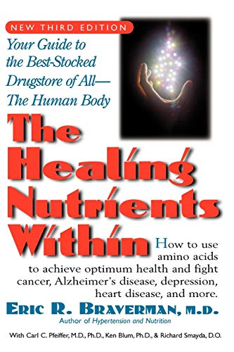 9781591200376: The Healing Nutrients Within: Facts, Findings, and New Research on Amino Acids: Your Guide to the Best-stocked Drugstore of All the Human Body
