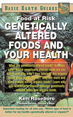 Genetically Altered Foods and Your Health: Ken Roseboro