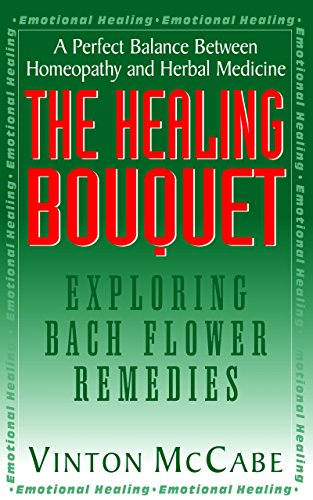 9781591200727: The Healing Bouquet: Exploring Bach Flower Remedies