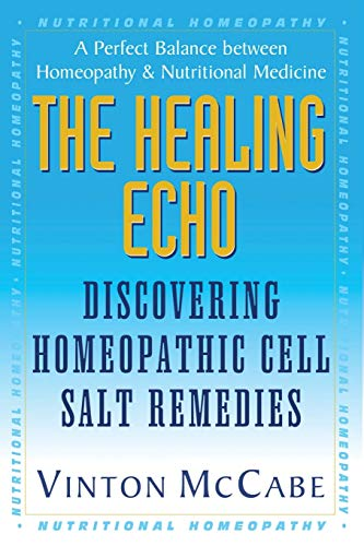 9781591200734: The Healing Echo: Discovering Homeopathic Cell Salt Remedies