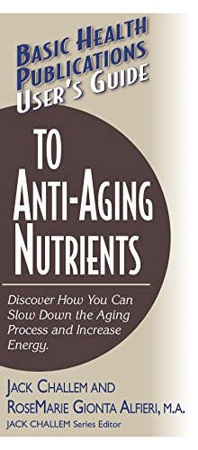 Basic Health Publications User's Guide to Anti-Aging: RoseMarie Gionta Alfieri,