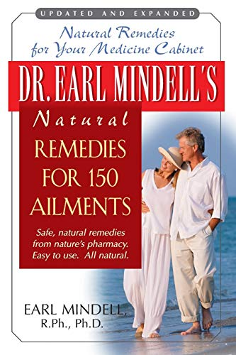 Dr. Earl Mindell's Natural Remedies for 150 Ailments: Mindell, Earl