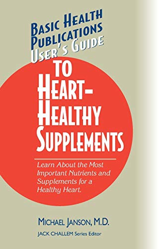 9781591201205: User's Guide to Heart-Healthy Supplements (Basic Health Publications User's Guide)