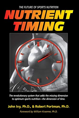 9781591201410: Nutrient Timing: The Future of Sports Nutrition
