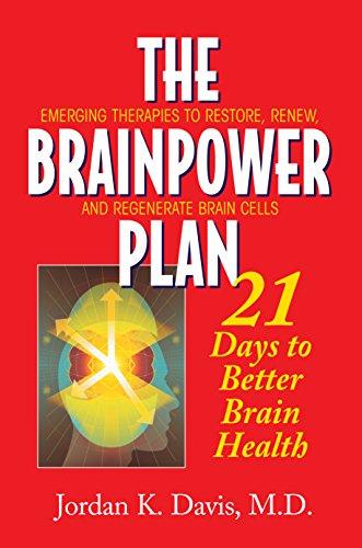 The Brainpower Plan: 21 Days to Better Brain Health: Davis, Jordan K.