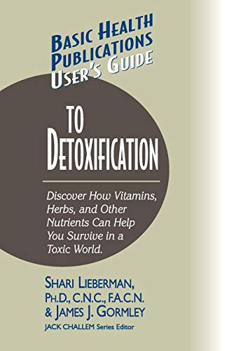 User's Guide to Detoxification: Discover How Vitamins,: Shari Lieberman, James
