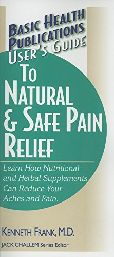 9781591201731: User's Guide to Natural & Safe Pain Relief (Basic Health Publications User's Guide)