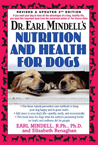 9781591202035: Dr. Earl Mindells Nutrition and Health for Dogs: Revised and Updated 2nd Edition