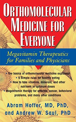 Orthomolecular Medicine for Everyone: Hoffer, Abram; Saul, Andrew W.