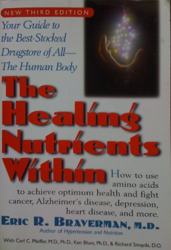 The Healing Nutrients Within: Eric. R. Braverman M.D.