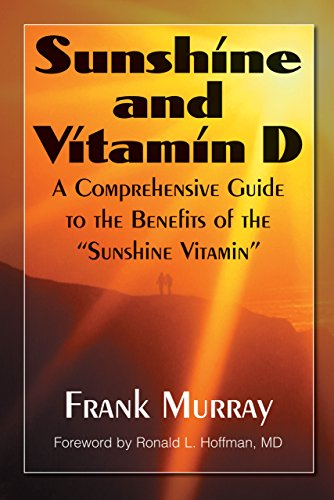 9781591202509: Sunshine and Vitamin D: A Comprehensive Guide to the Benefits of the