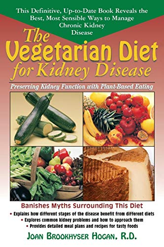 The Vegetarian Diet for Kidney Disease: Preserving: Joan Brookhyser Hogan