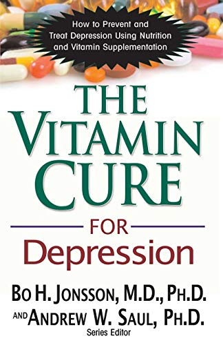 9781591202820: The Vitamin Cure for Depression: How to Prevent and Treat Depression Using Nutrition and Vitamin Supplementation