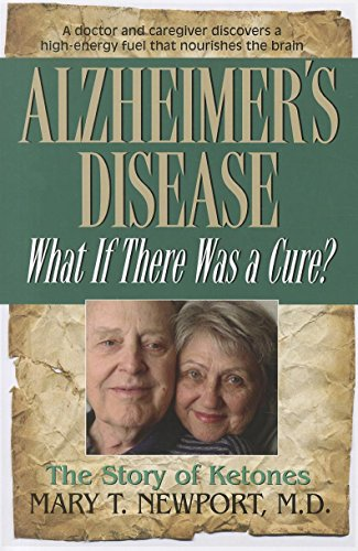 9781591202936: Alzheimer's Disease: What If There Was a Cure?: The Story of Ketones