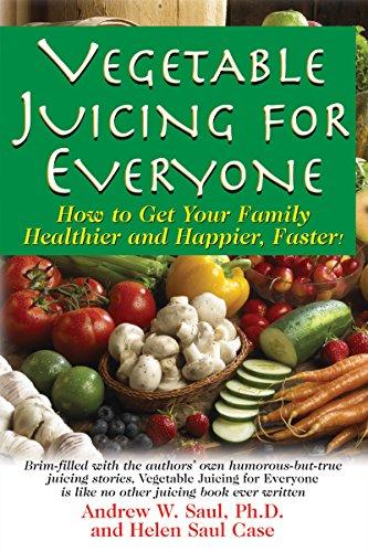 Vegetable Juicing for Everyone: Case, Helen Saul,Saul,