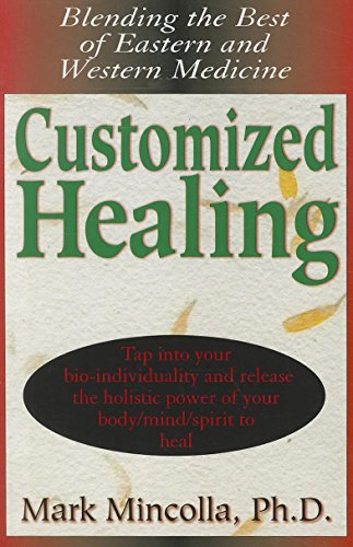 9781591202981: Customized Healing: Blending the Best of Eastern and Western Medicine