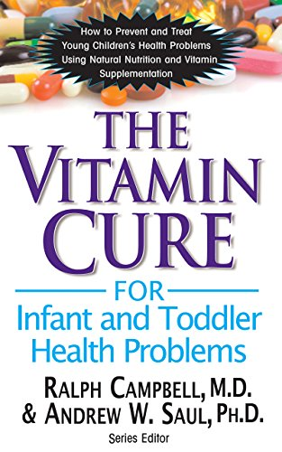 The Vitamin Cure for Infant and Toddler: Saul PH.D., Andrew