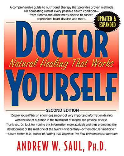 Doctor Yourself: Natural Healing That Works: Saul PH.D., Andrew