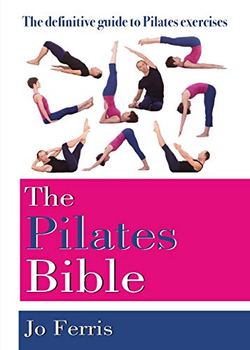 9781591203179: The Pilates Bible: The Definitive Guide to Pilates Exercises