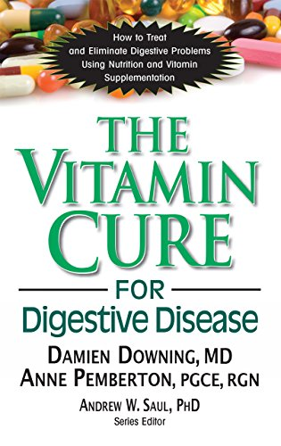 The Vitamin Cure for Digestive Disease: Damien Downing Ph.D.;