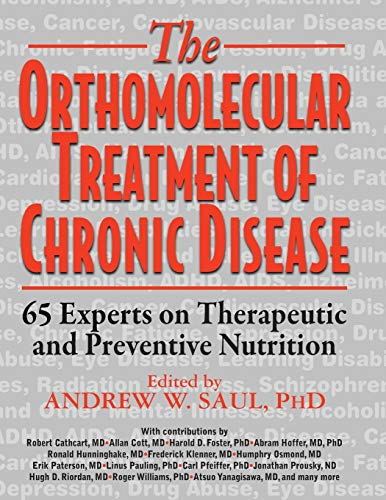 9781591203704: Orthomolecular Treatment Of Chronic Disease: 65 Experts on Therapeutic and Preventative Nutrition