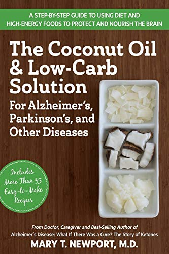 9781591203810: Coconut Oil And Low-Carb Solution For Alzheimer'S, Parkinson'S, And Other Diseases: