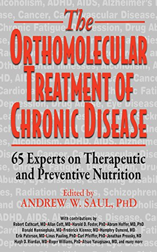 9781591203926: Orthomolecular Treatment of Chronic Disease: 65 Experts on Therapeutic and Preventive Nutrition