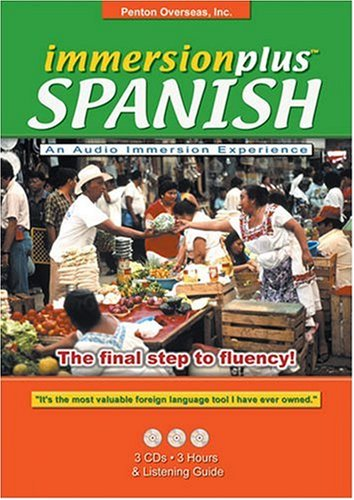 Immersionplus Spanish: The Final Step to Fluency!: Inc Penton Overseas