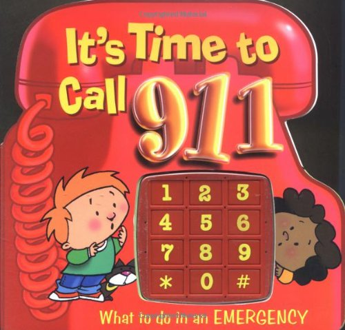 9781591252740: It's Time to Call 911: What to Do in an Emergency