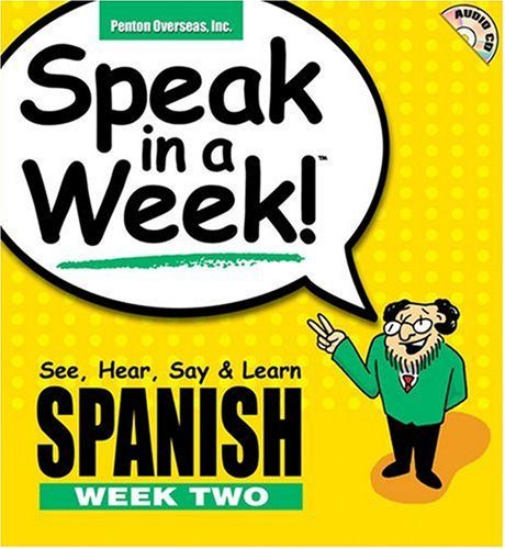 9781591252863: Speak in a Week Spanish Week 2: See, Hear, Say, & Learn (Spanish Edition)