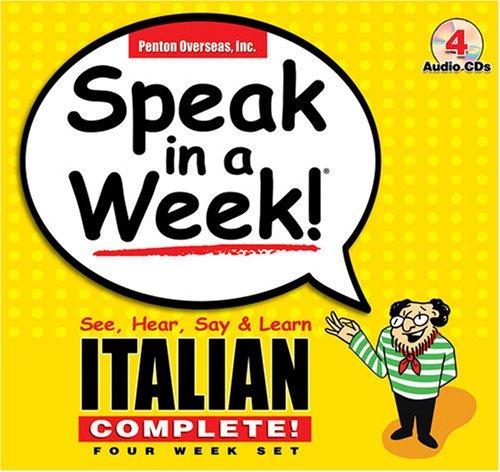 Speak in a Week Italian Complete: See,: Penton Overseas, Inc;