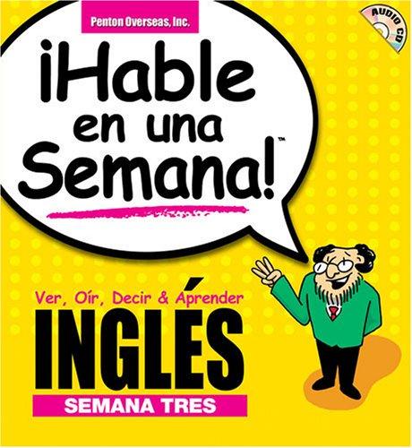 9781591255499: Hable Ingles En Una Semana 3: Ver, Oir, Decir & Aprender (Speak in a Week) (Spanish Edition)