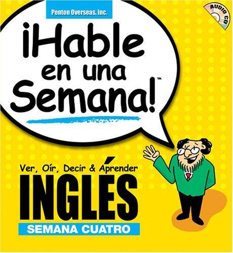 Hable Ingles En Una Semana 4: Ver,: Penton Overseas, Inc;