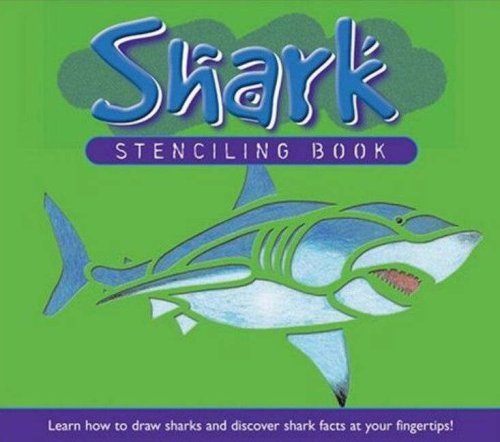 9781591255536: Shark Stencilling Book: Learn How To Draw Sharks and Discover Shark Facts At You Fingertips