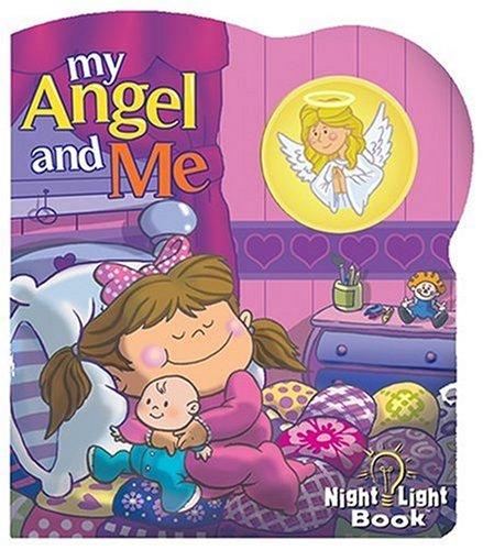 My Angel and Me [With Night Light] (Night Light Books (Penton Overseas)): McGrew, Tom; Penton, Hugh
