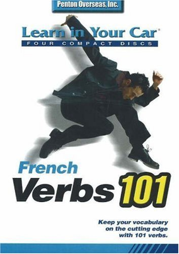 French Verbs 101 (Learn in Your Car): Penton Overseas, Inc.