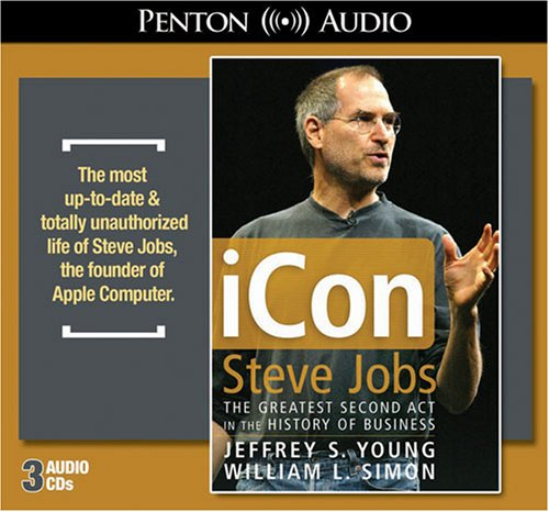 9781591256021: iCon Steve Jobs, the Greatest Second Act in the History of Business