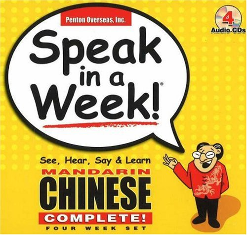 9781591257011: Speak in a Week Mandarin Chinese Complete: See, Hear, Say & Learn [With CD] (Chinese Edition)