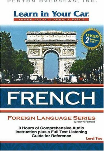 Learn in Your Car French, Level Two: Henry N. Raymond