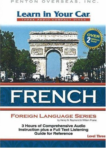 9781591257202: Learn in Your Car French Level Three (Learn in Your Car; Foreign Language) (French and English Edition)