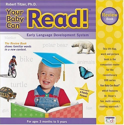 Your Baby Can Read!: Lift-Flap Word and Picture Book: Review Book (Speak in a Week) (9781591257806) by Robert Titzer