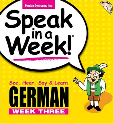 Speak in a Week German Week 3: See, Hear, Say & Learn (German and English Edition) (9781591259633) by Helga Schier