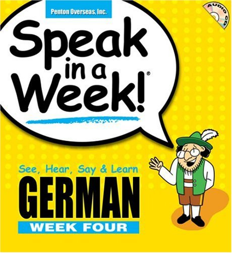 Speak in a Week German Week! 4: See, Hear, Say & Learn (German and English Edition) (9781591259640) by Helga Schier