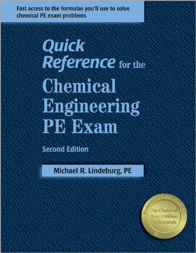 Quick Reference for the Chemical Engineering PE: Michael R. Lindeburg