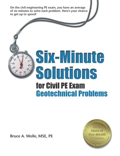 9781591260103: Six-Minute Solutions for Civil PE Exam Geotechnical Problems (Civil Engineering)