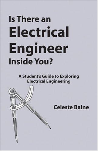 9781591260233: Is There An Electrical Engineer Inside You? A Student's Guide To Exploring Electrical Engineering