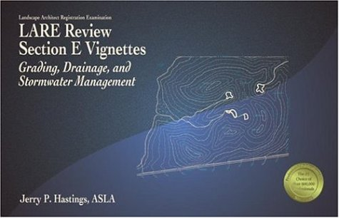 9781591260400: LARE Review, Section E Vignettes: Grading, Drainage, and Stormwater Management (Old Edition)