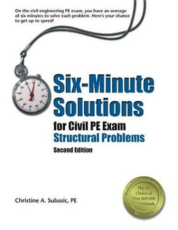 9781591260516: Six-Minute Solutions for Civil PE Exam Structural Problems, 2nd ed.