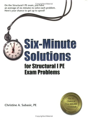 9781591260707: Six-Minute Solutions for Structural PE I Exam Problems